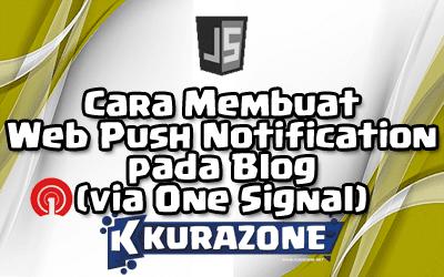 Cara Membuat Web Push Notification pada Blog (via One Signal)