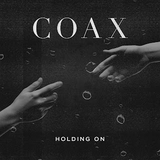 COAX, Holding On, Indie, Music, Pop, Review, Rock,