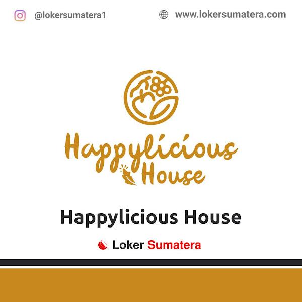 Lowongan Kerja Pekanbaru, Happylicious House Juni 2021