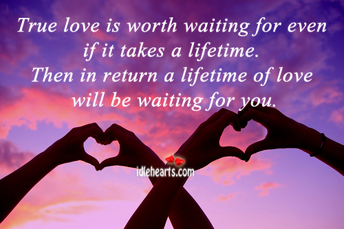 Waiting For The One You Love Quotes: True Love Quotes. QuotesGram
