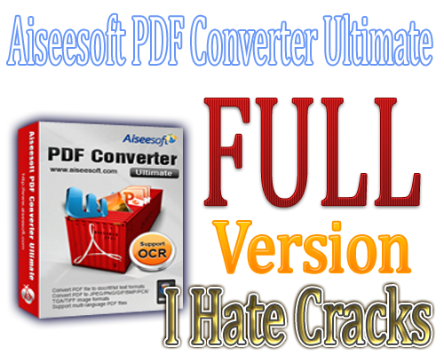 Get Aiseesoft PDF Converter Ultimate With 1 Year Registration Code - I Hate Cracks