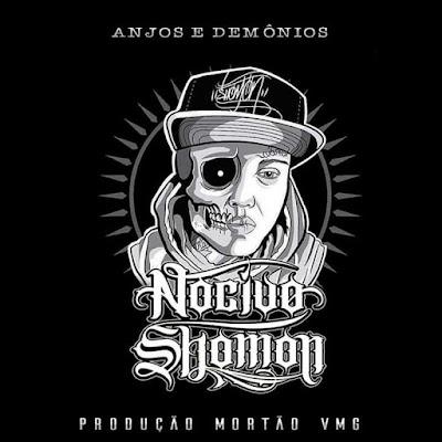http://www.rapmineiro288.net/2018/01/nocivo-shomon-anjos-e-demonios-2018.html
