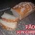 Receita de pão caseiro low carb