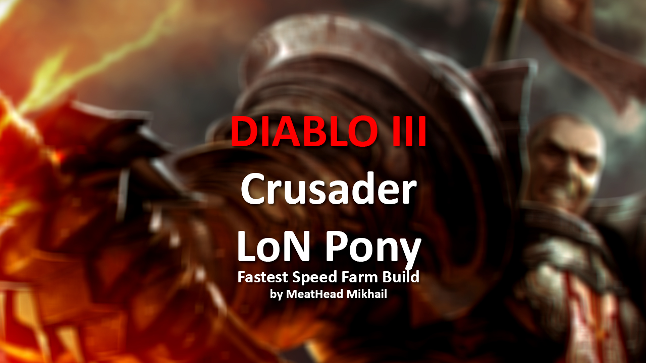 MIX: Diablo 3 - Crusader - LoN Pony Fastest Speed Farm Build
