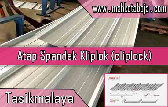 Harga Atap Spandek Kliplok Tasikmalaya