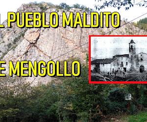 El pueblo maldito de Mengollo y la aldea abandonada de La Collada
