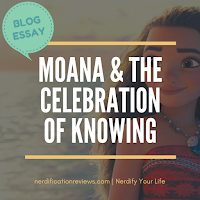 click here to read blog essay post: Moana and the Celebration of Knowing