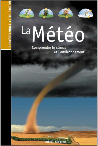 Livre : La météo Comprendre le climat et l'environnement - Québec Amérique PDF