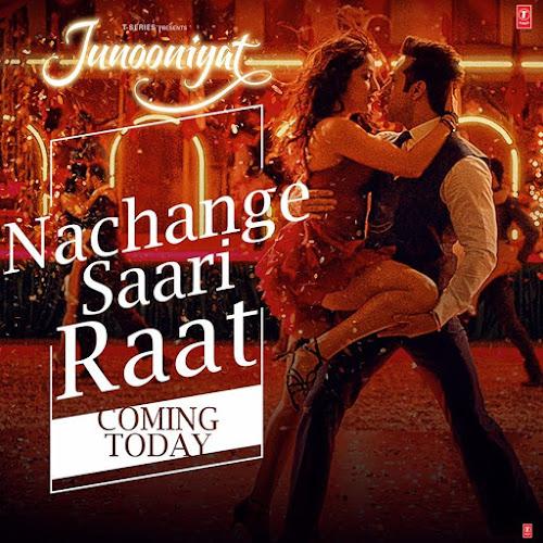 Nachange Saari Raat - Junooniyat (2016)
