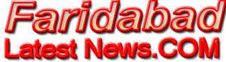 Faridabad Latest News: Faridabad News in Hindi, Palwal Hindi News