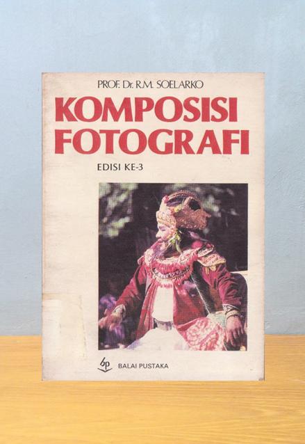 KOMPOSISI FOTOGRAFI, R.M. Soelarko