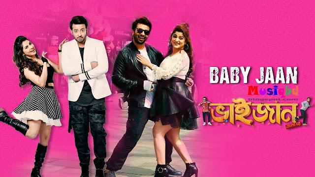 Baby Jaan By Nakash Aziz & Antara Mitra-Bhaijaan Elo Re (2018) Ft. Shakib Khan,Srabanti,Payel Kolkata Bangla Movie Mp3 Song Download