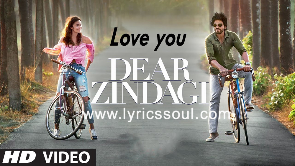 The Love You Zindagi lyrics from 'Dear Zindagi', The song has been sung by Amit Trivedi, Jasleen Kaur Royal, . featuring Alia Bhatt, Shah Rukh Khan, Ali Zafar, Kunal Kapoor. The music has been composed by , , . The lyrics of Love You Zindagi has been penned
