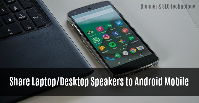 how to use android mobile as speakers for laptop