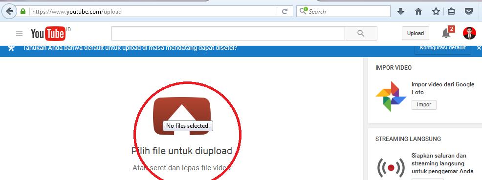PUJUD: Cara Upload atau Memasukan Video ke Youtube