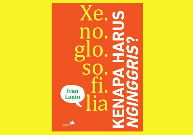 Xenoglosofilia: Membiasakan Diri Berbahasa Indonesia