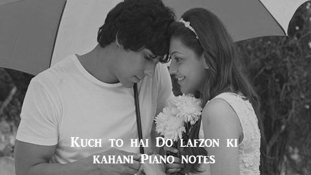 Kuch To Hai Do Lafzon Ki Kahani Piano Notes