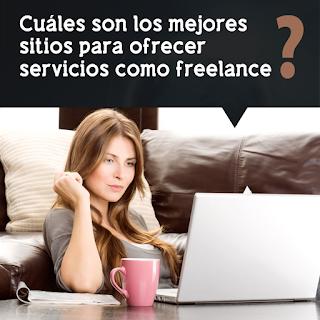 Cuáles son los mejores sitios para ofrecer servicios como freelance o teletrabajo