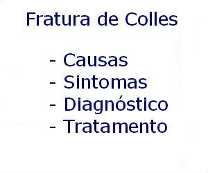 Fratura de Colles causas sintomas diagnóstico tratamento prevenção