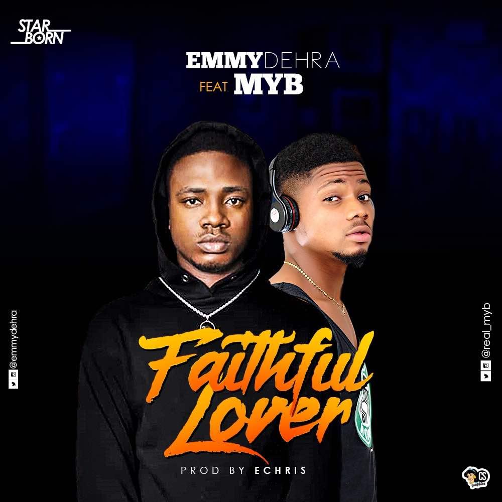[NEW MUSIC] EmmyDehra ft MYB – Faithful Lover
