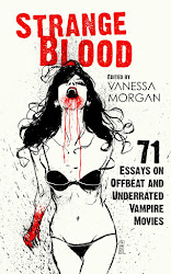 """STRANGE BLOOD"" - 71 Essays on Offbeat and Underrated Vampire Movies"