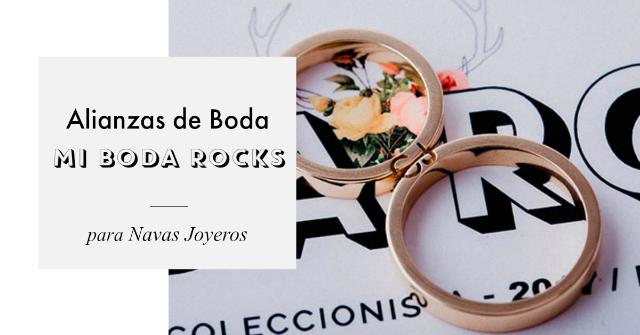 alianzas de boda Mi Boda Rocks para Navas Joyeros