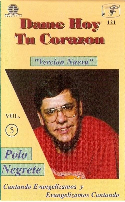 Polo Negrete-Vol 5-Dame Hoy Tu...Corazón-