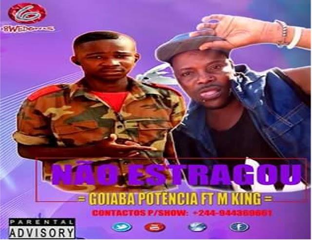 Goiaba Potência feat. M King - Não Estragou Nada