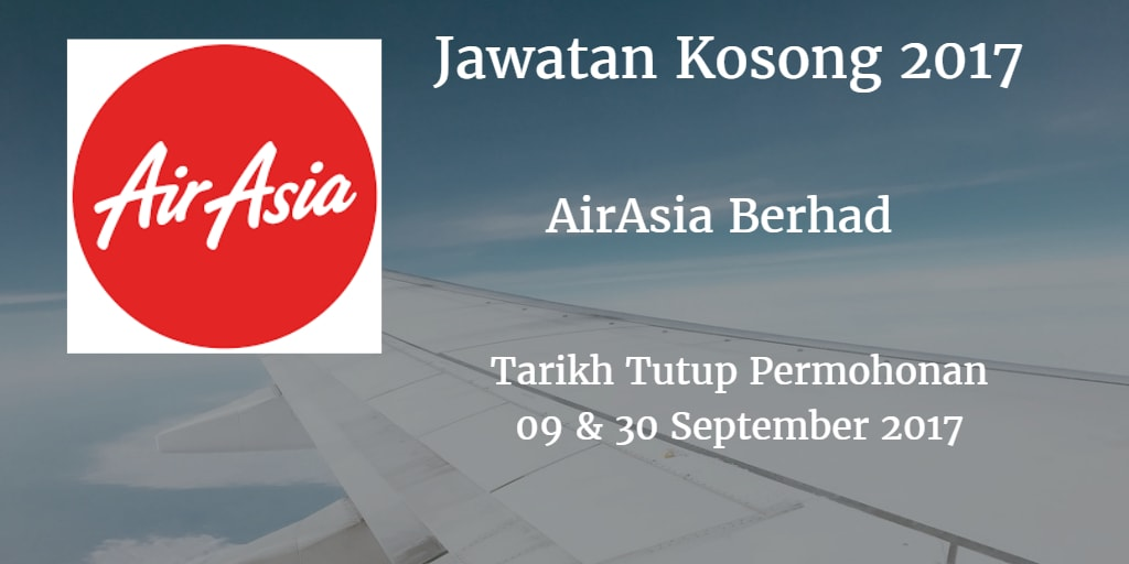 Jawatan Kosong AirAsia Berhad 09 & 30 September 2017