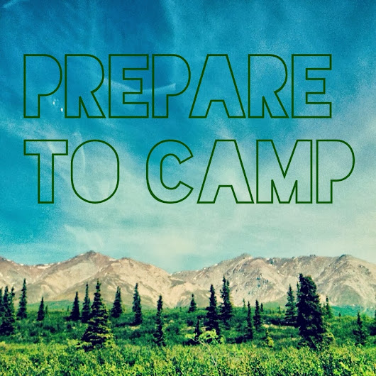 Prepare to Camp