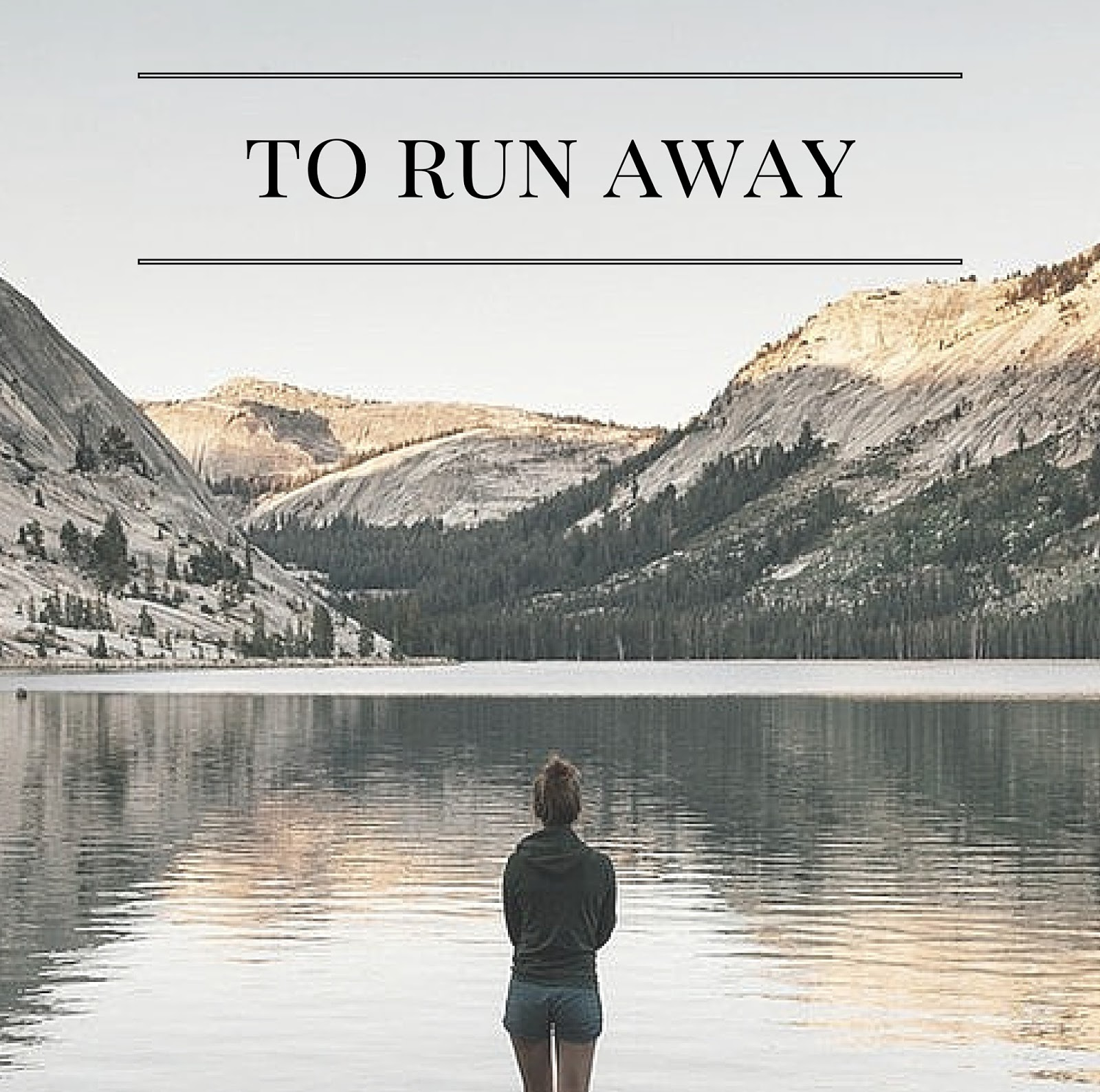 To Run Away | http://www.alyssajfreitas.com/2015/08/to-run-away.html