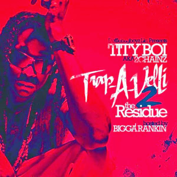 Tity Boi Aka 2 Chainz - Trapaveli 2 (the Residue) - iTunes Mixtape  Cover