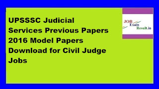 UPSSSC Judicial Services Previous Papers 2016 Model Papers Download for Civil Judge Jobs
