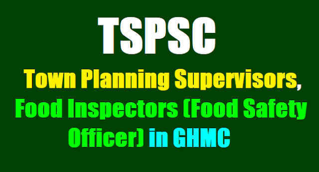 TSPSC to fill Town Planning Supervisors, Food Inspectors(Food Safety Officer) in GHMC,TSPSC Recruitment hall tickets,Results