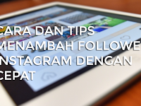 Cara Menambah Follower Instagram Dengan Cepat