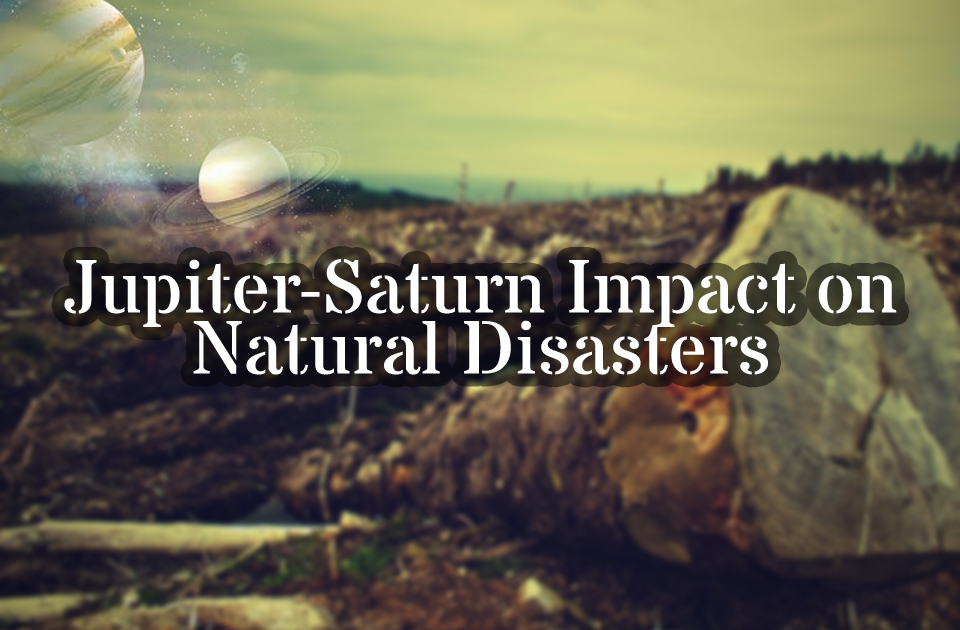 Jupiter -Saturn Impact on Natural Disasters