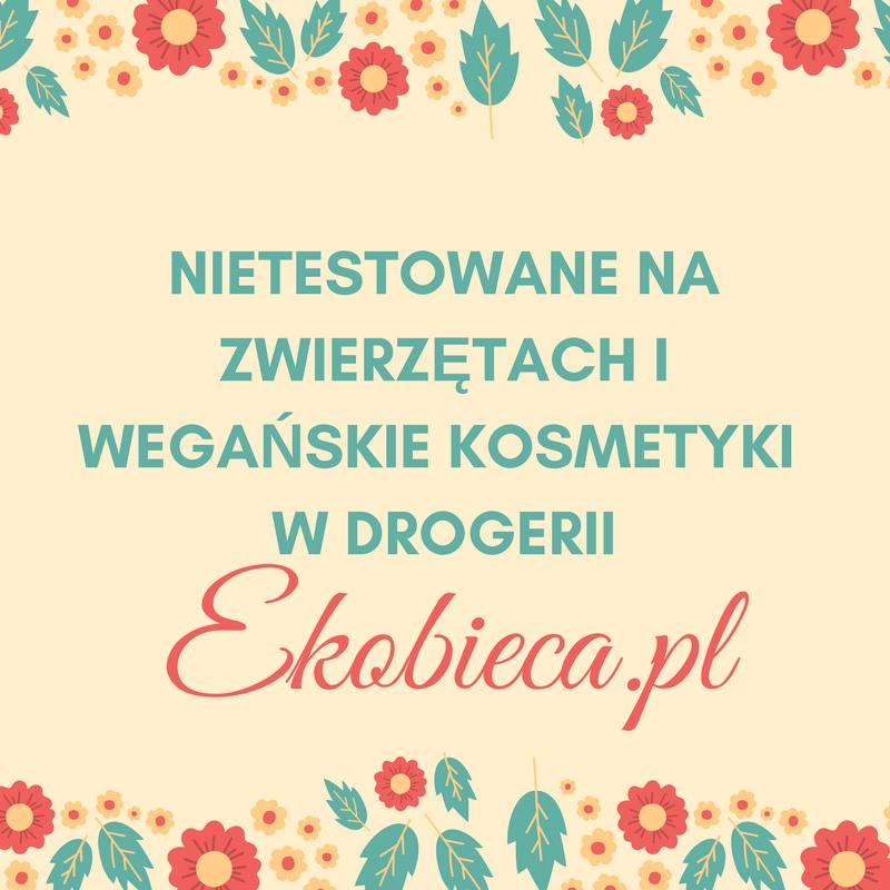 EKOBIECA.PL / KOSMETYKI NIETESTOWANE NA ZWIERZĘTACH / KOD RABATOWY