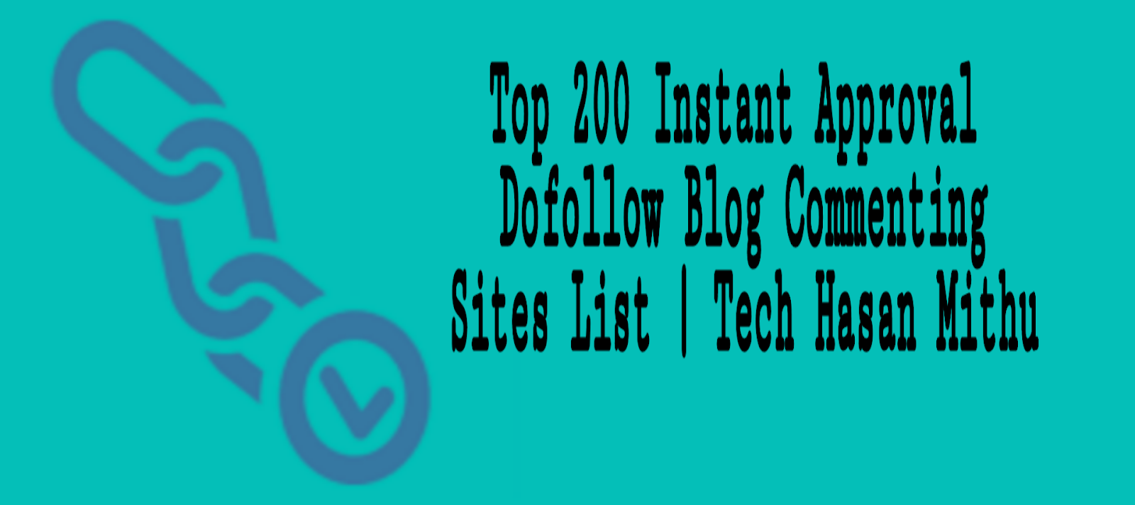 Dofollow Instant Approval Blog Commenting Sites | Tech Hasan