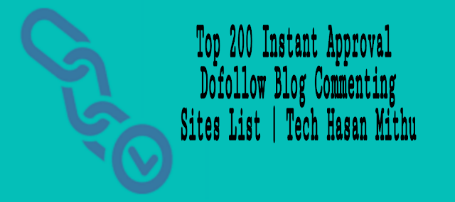 Dofollow Instant Approval Blog Commenting Sites list 2019 | Tech Hasan Mithu