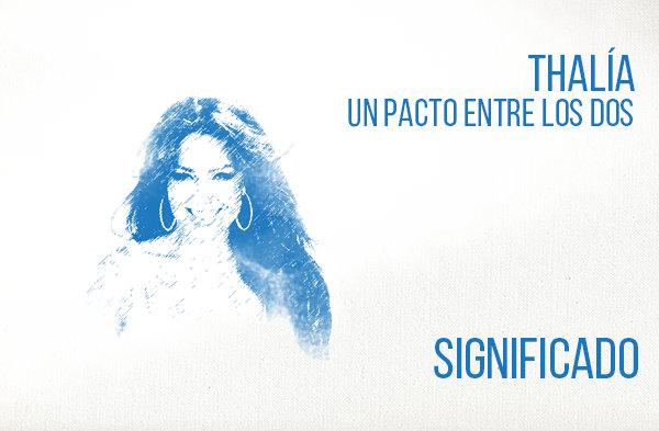 Un Pacto Entre los Dos Significado de la Canción Thalía.