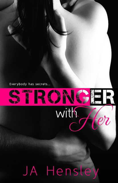 Stronger With Her by J.A. Hensley