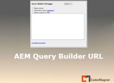 AEM Query Builder URL - CoderMagnet - JAVA JCR AEM Sightly Resource