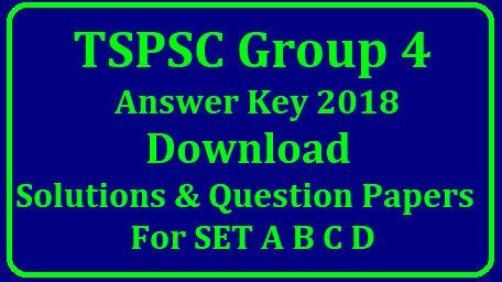 TSPSC Group 4 Answer Key 2018 – Download Solutions & Question Papers for SET A B C D TS Group 4 Answer Key 2018 For SET A B C D:/2018/10/tspsc-group-4-preliminary-final-answer-key-2018-download-solutions-question-papers-for-set-A-B-C-D-Tspsc.gov.in.html