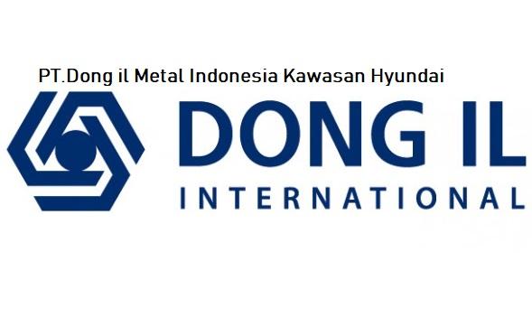 Lowongan Terbaru PT.Dong il metal indonesia Kawasan Hyundai