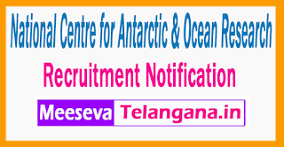 National Centre for Antarctic & Ocean Research Recruitment Notification 2017 Last Date 24-07-2017