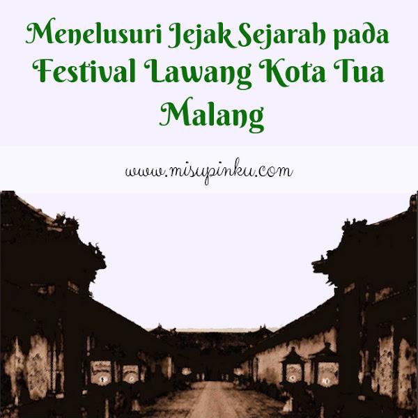 Menelusuri Jejak Sejarah pada Festival Lawang Kota Tua Malang