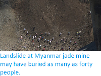 http://sciencythoughts.blogspot.co.uk/2016/12/lanslide-at-myanmar-jade-mine-may-have.html