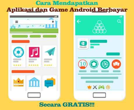 Cara Mendapat Aplikasi Dan Game Android Berbayar Secara Gratis (Legal)