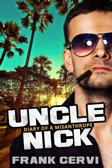 https://www.amazon.com/Uncle-Nick-Misanthrope-Frank-Cervi/dp/1535091215/ref=sr_1_2?s=books&ie=UTF8&qid=1468074094&sr=1-2&keywords=Uncle+Nick