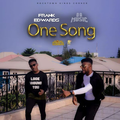 [Music + Video] Frank Edwards Ft. Da Music – One Song